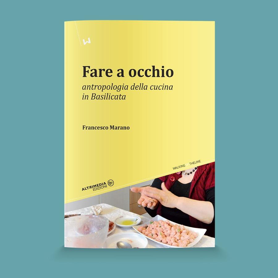 """""""Fare a occhio"""", la cucina domestica in Basilicata"""