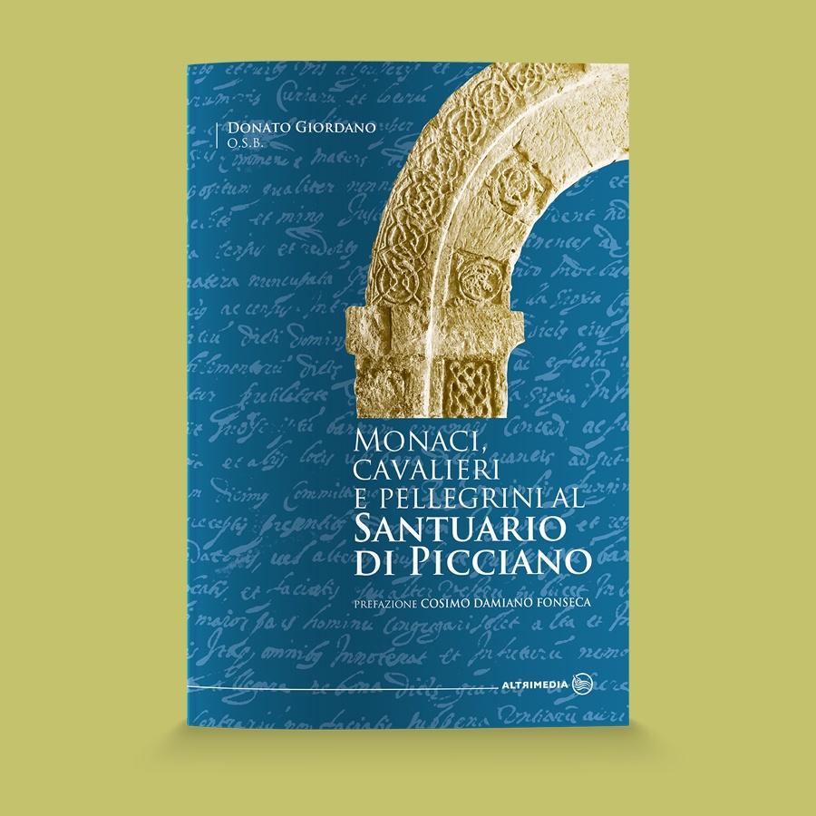 """""""Monaci, cavalieri e pellegrini al Santuario di Picciano"""""""
