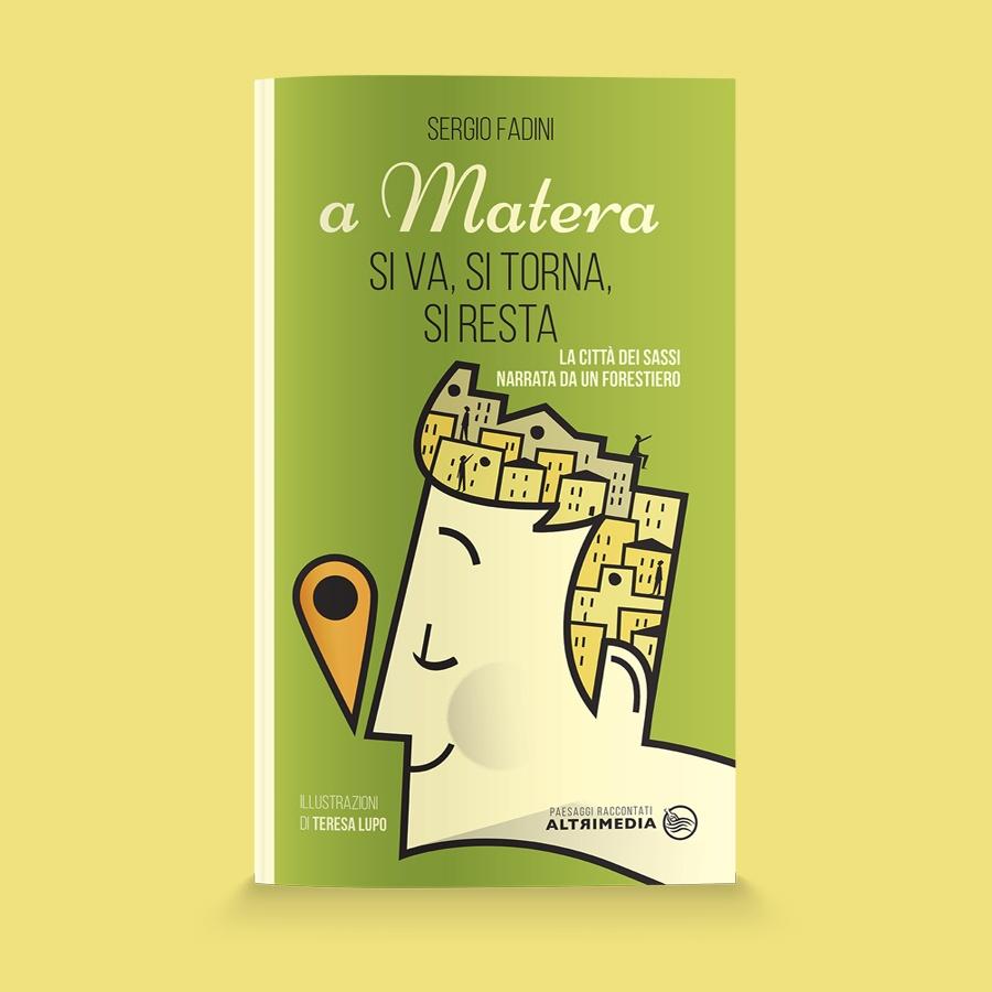 """A Matera si va, si torna, si resta"""", un caso turistico-letterario firmato Sergio Fadini"""