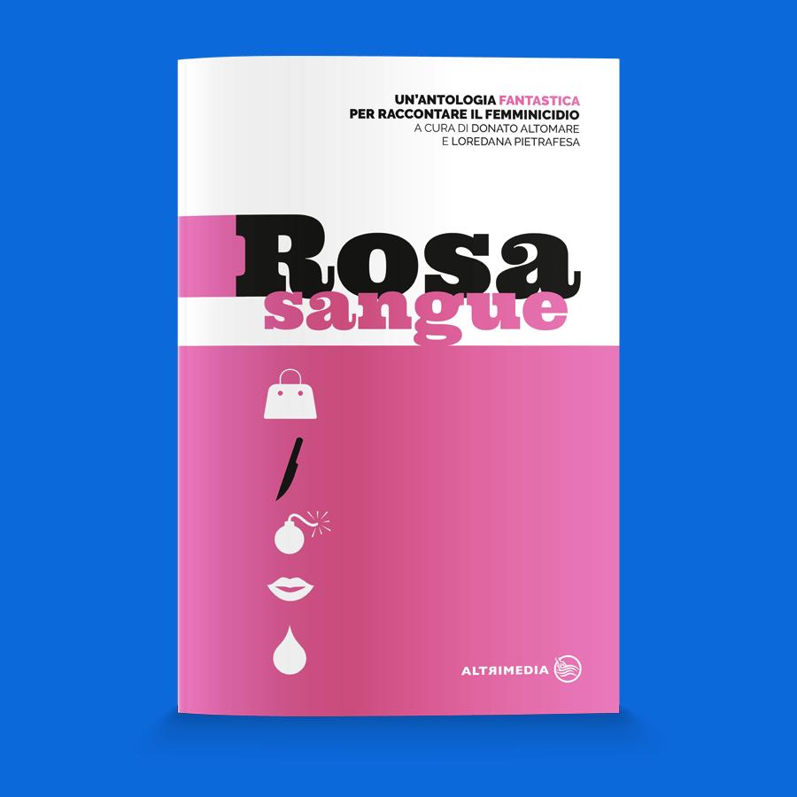 Rosa sangue, la prima antologia fantastica per raccontare il femminicidio