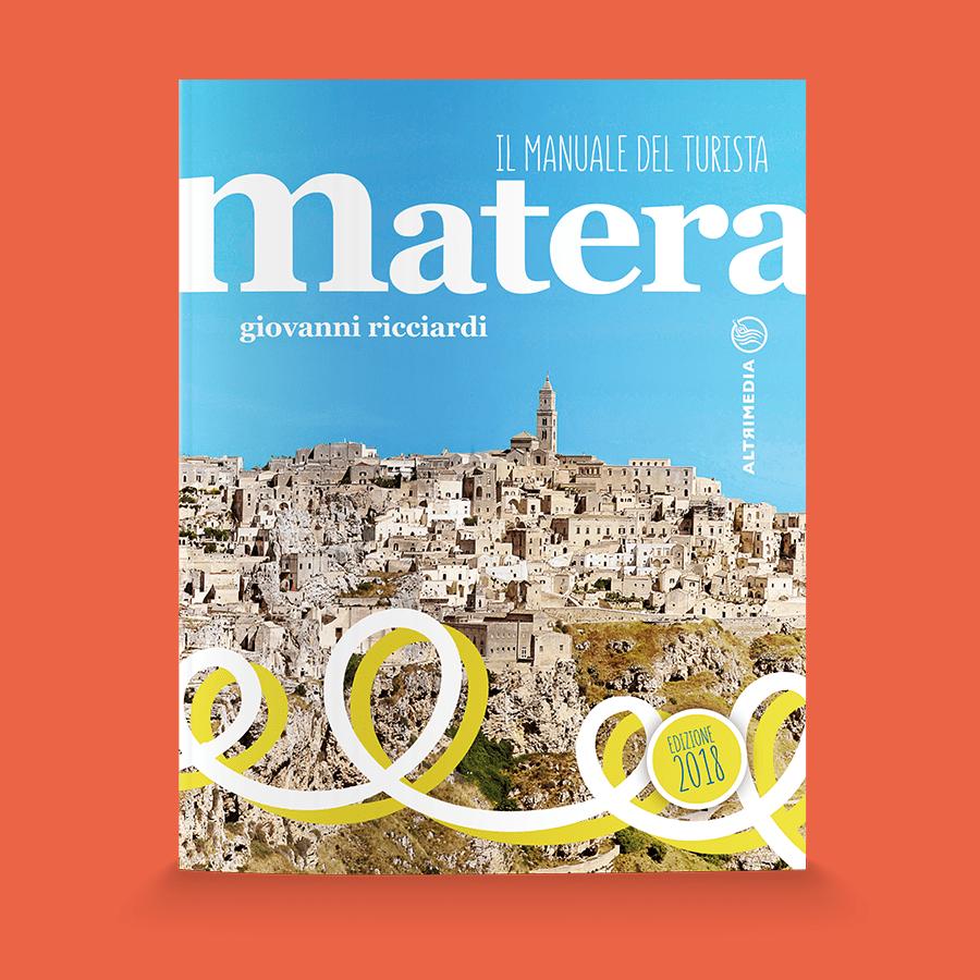 """È in libreria l'edizione 2018 di """"Matera. Il manuale del turista"""""""
