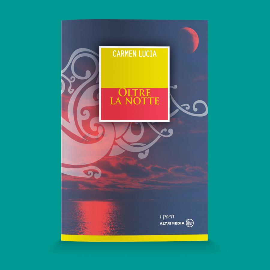 """""""Oltre la notte"""", sono all'insegna dell'introspezione le nuove liriche di Carmen Lucia"""