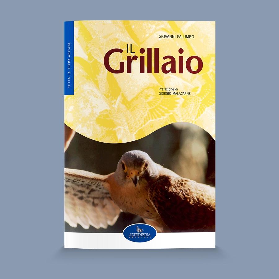 Con il naturalista Gianni Palumbo nel mondo del Grillaio. Fino al 15 aprile Altrimedia propone il volume con uno sconto del 20%