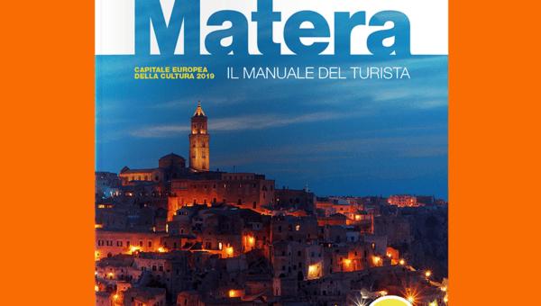 Matera. Il manuale del turista Edizione Capitale Europea della Cultura 2019