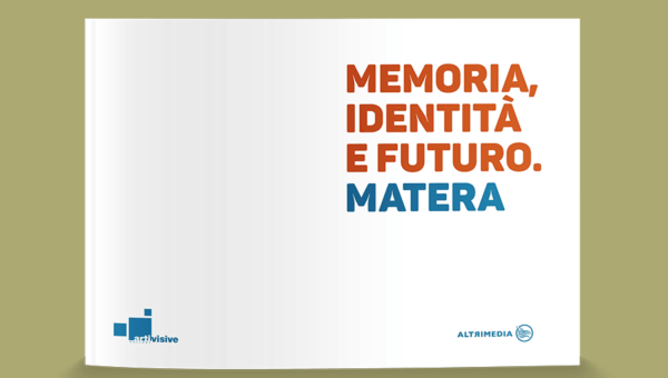 Memoria, Identità e Futuro. Matera
