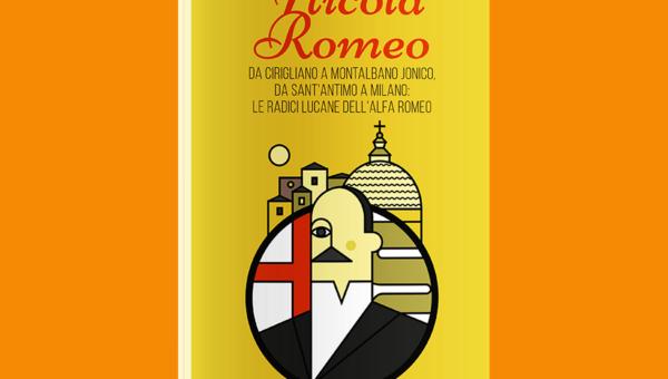 Nicola Romeo. Da Cirigliano a Montalbano jonico, da Sant'Antimo a Milano, le radici lucane dell'Alfa Romeo